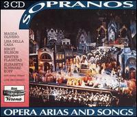 Sopranos: Opera Arias and Songs - Astrid Varnay (soprano); Bidu Sayão (soprano); Birgit Nilsson (soprano); Christa Ludwig (vocals); Christel Goltz (soprano); Claudia Muzio (soprano); Cloe Elmo (vocals); Dorothy Kirsten (soprano); Eileen Farrell (soprano); Eleanor Steber (soprano)