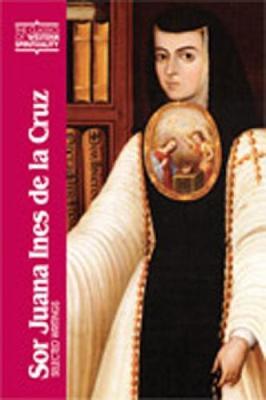 Sor Juana Ines de La Cruz: Selected Writings - Cruz, Juana Ines de La, and Rappaport, Pamela Kirk (Translated by), and Ahlgren, Gillian T W (Preface by)
