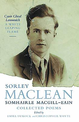 Sorley MacLean: Collected Works - Whyte, Christopher, and Dymock, Emma