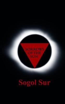 Sorrows of the Sun - Sur, Sogol