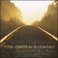 Soul Central Railroad - The Chigger Hill Boys and Terri
