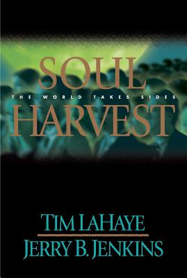 Soul Harvest: The World Takes Sides - LaHaye, Tim, Dr., and Jenkins, Jerry B
