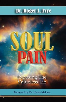 Soul Pain - Frye, Roger L.