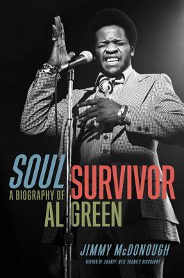 Soul Survivor: A Biography of Al Green - McDonough, Jimmy