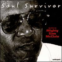 Soul Survivor: The Best of Mighty Sam McClain - Mighty Sam McClain