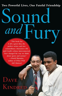 Sound and Fury: Two Powerful Lives, One Fateful Friendship - Kindred, Dave