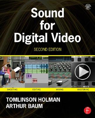 Sound for Digital Video - Holman, Tomlinson, and Baum, Arthur