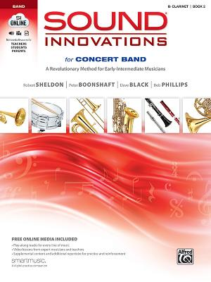 Sound Innovations for Concert Band, Bk 2: A Revolutionary Method for Early-Intermediate Musicians (B-Flat Clarinet), Book & Online Media - Sheldon, Robert, and Boonshaft, Peter, and Black, Dave