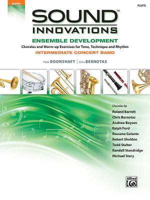 Sound Innovations for Concert Band -- Ensemble Development: Flute - Alfred Publishing, and Boonshaft, Peter, and Bernotas, Chris