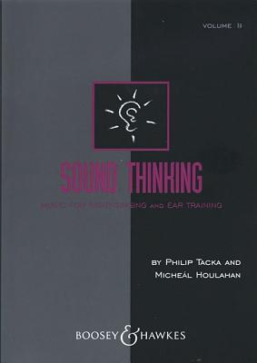 Sound Thinking - Volume II: Music for Sight-Singing and Ear Training - Tacka, Philip (Composer), and Houlahan, Micheal (Composer)