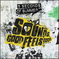 Sounds Good Feels Good [Deluxe Edition] - 5 Seconds of Summer