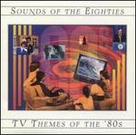 Sounds of the Eighties: TV Themes of the '80s