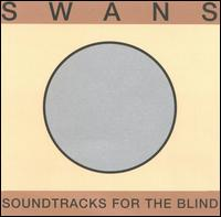 Soundtracks for the Blind - Swans