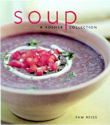 Soup: A Kosher Collection - Reiss, Pamela