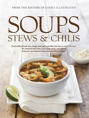 Soups Stews & Chilis - Cook's Illustrated (Editor)