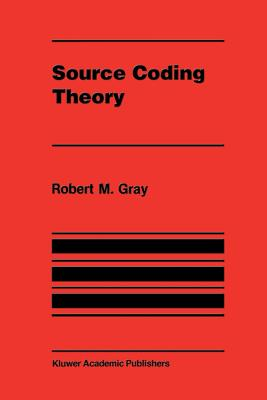 Source Coding Theory - Gray, Robert M