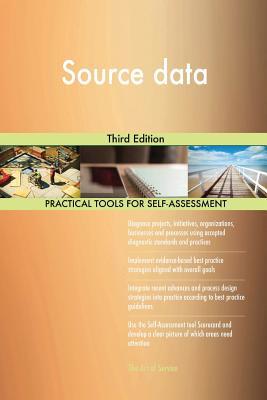 Source data: Third Edition - Blokdyk, Gerardus