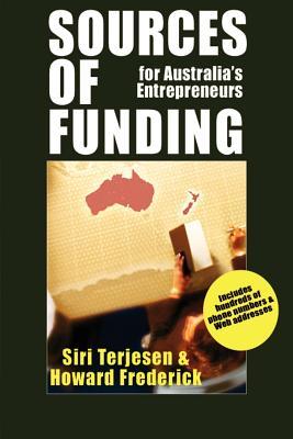 Sources of Funding for Australia's Entrepreneurs - Frederick, Howard, Dr., and Terjesen, Siri