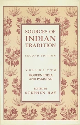 Sources of Indian Tradition: Modern India and Pakistan - Embree, Ainslie T (Editor), and Hay, Stephen (Editor)