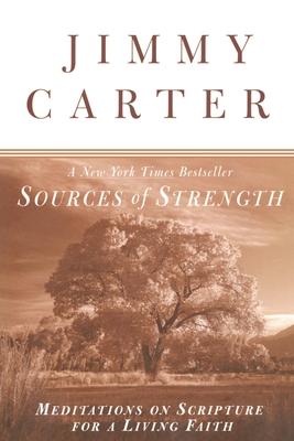 Sources of Strength: Meditations on Scripture for a Living Faith - Carter, Jimmy, President (Preface by)