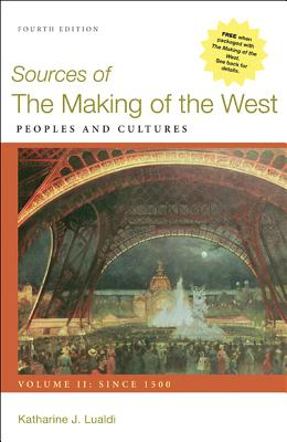 Sources of the Making of the West, Volume II: Since 1500: Peoples and Cultures - Lualdi, Katharine J