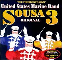 Sousa Original 3 - U.S. Marine Band
