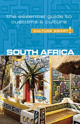 South Africa - Culture Smart!: The Essential Guide to Customs & Culture - Morris, Isabella