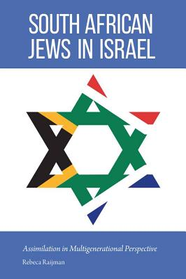 South African Jews in Israel: Assimilation in Multigenerational Perspective - Raijman, Rebeca