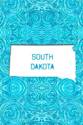 South Dakota: 6x9 lined journal: The Great State of South Dakota USA: The Mount Rushmore State - America the Beautiful Press