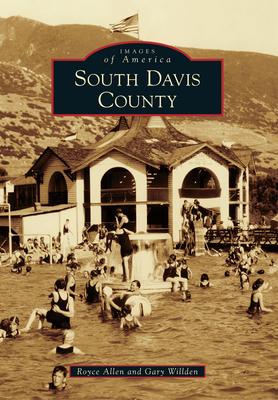 South Davis County - Allen, Royce, and Willden, Gary