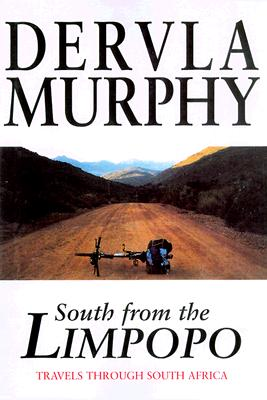 South from the Limpopo: Travels Through South Africa - Murphy, Dervla