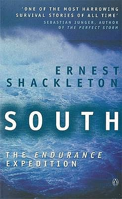 "South: The ""Endurance"" Expedition: The Endurance Expedition - Shackleton, Ernest Henry, Sir, and Hurley, F.Jack (Photographer)"