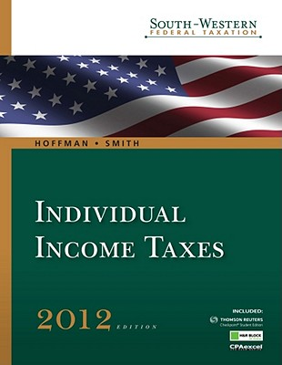 South-Western Federal Taxation 2012 - Hoffman, William, and Schenk, Mike (Editor), and Smith, James E