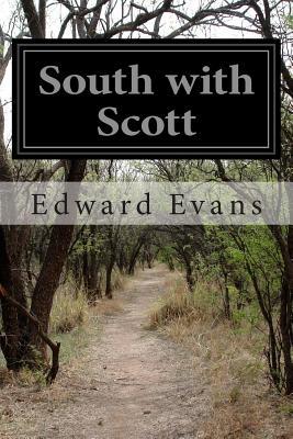 South with Scott - Evans, Edward R G R