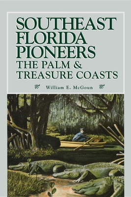 Southeast Florida Pioneers - McGoun, William E