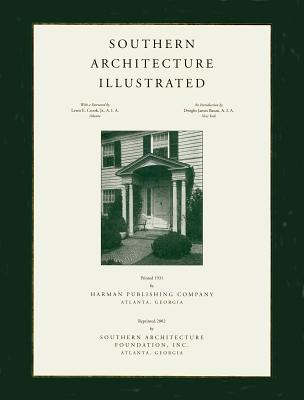 Southern Architecture Illustrated - Golden Coast, and Southern Architecture Foundation, and Crook, Lewis E (Foreword by)