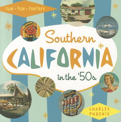 Southern California in the '50s: Sun, Fun and Fantasy - Phoenix, Charles
