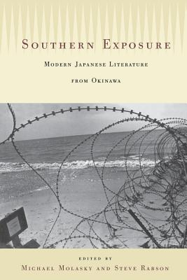 Southern Exposure: Modern Japanese Literature from Okinawa - Molasky, Michael S. (Editor), and Rabson, Steve (Editor)