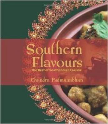 Southern Flavours: The Best of South Indian Cuisine - Padmanabhan, Chandra