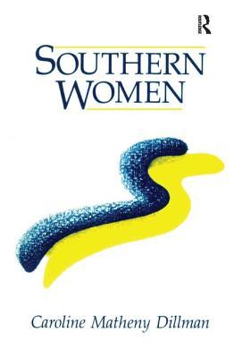 Southern Women - Dillman, Caroline M.