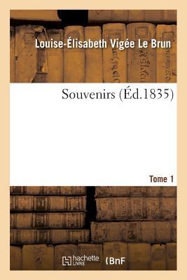 Souvenirs. Tome 1 - Vigee Le Brun-L-E