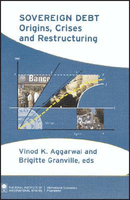 Sovereign Debt: Origins, Crises and Restructuring - Aggarwal, Vinod K (Editor)