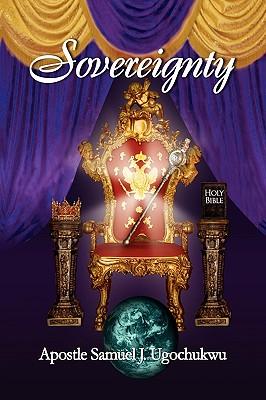 Sovereignty - Ugochukwu, Apostle Samuel J
