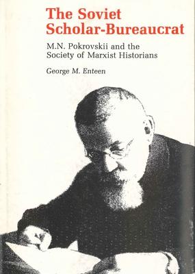 Soviet Scholar-Bureaucrat - Enteen, George M