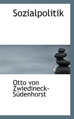 Sozialpolitik - Zwiedineck-Sdenhorst, Otto Von