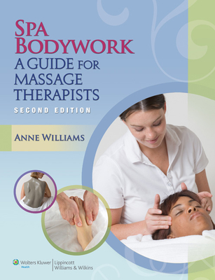 Spa Bodywork with Access Code: A Guide for Massage Therapists - Williams, Anne