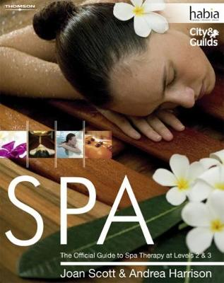 Spa: The Official Guide to Spa Therapy at Levels 2 & 3 - Scott, Joan, and Harrison, Andrea