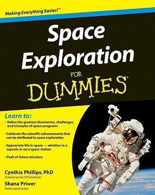 Space Exploration for Dummies - Phillips, Cynthia, Dr., PH.D., and Priwer, Shana