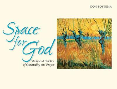 Space for God: The Study and Practice of Spirituality and Prayer - Postema, Don