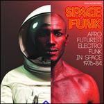 Space Funk: Afro-Futurist Electro Funk in Space 1976-1984